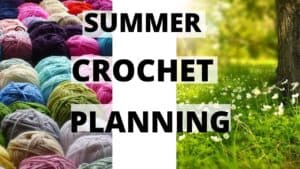 Summer Crochet Projects | Prepare for warm weather