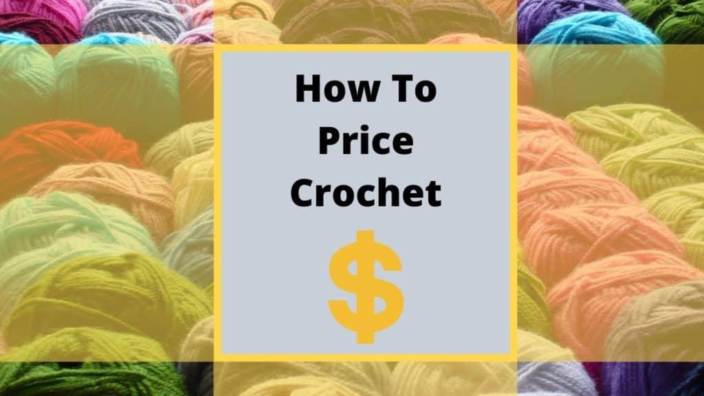 how to price crochet